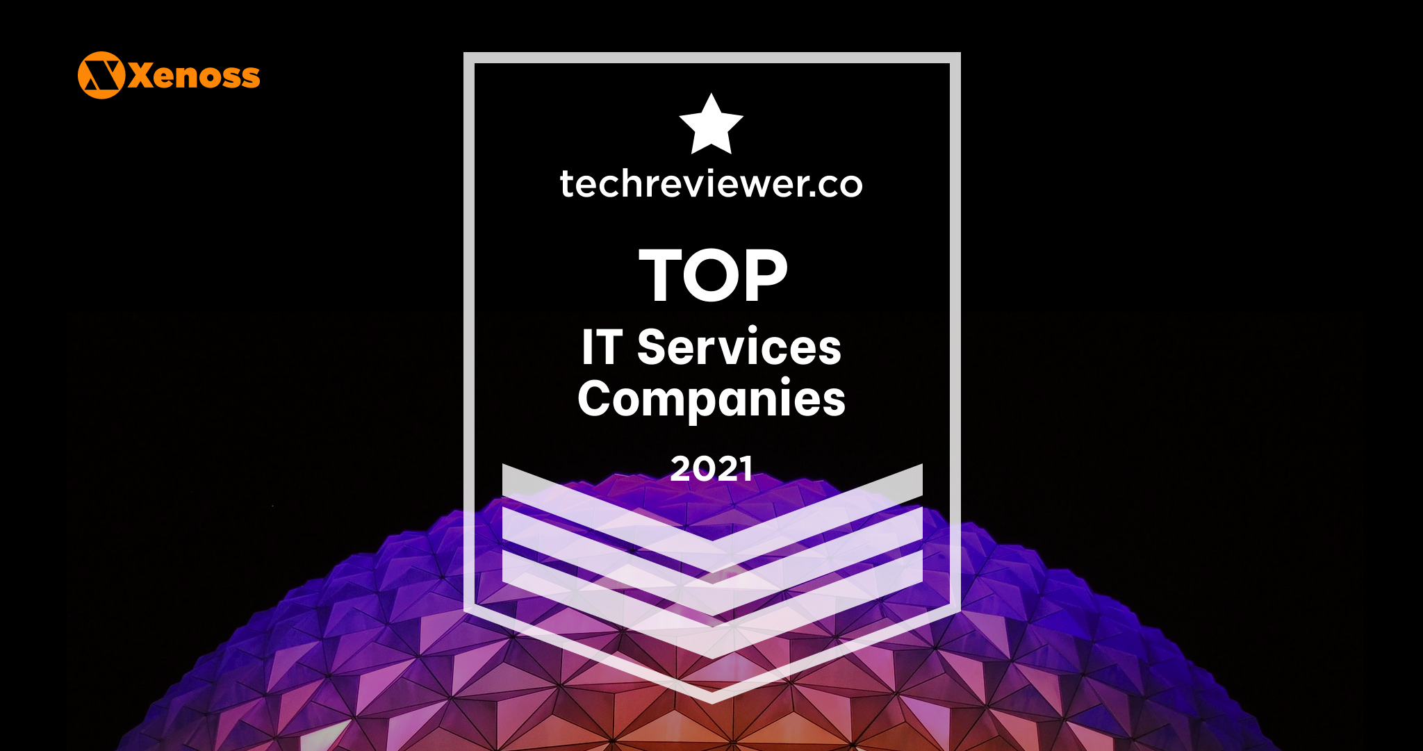 Xenoss is recognized by Techreviewer as a Top IT Services company in 2021